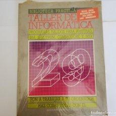 Livros em segunda mão: TALLER DE INFORMATICS-*PROGRAMAS VÁLIDOS PARA SMSTRAD, IBM, SPECTRUM, COMMODORE Y MDX VOL. 29. Lote 271857678