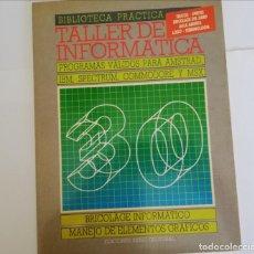 Livros em segunda mão: TALLER DE INFORMATICS-*PROGRAMAS VÁLIDOS PARA SMSTRAD, IBM, SPECTRUM, COMMODORE Y MDX VOL. 30. Lote 271857998