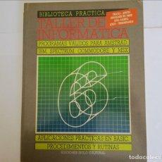 Libros de segunda mano: TALLER DE INFORMATICS-*PROGRAMAS VÁLIDOS PARA SMSTRAD, IBM, SPECTRUM, COMMODORE Y MDX VOL. 6. Lote 271858403