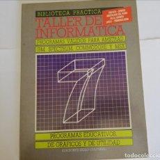 Livros em segunda mão: TALLER DE INFORMATICS-*PROGRAMAS VÁLIDOS PARA SMSTRAD, IBM, SPECTRUM, COMMODORE Y MDX VOL. 7. Lote 271858568
