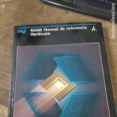Libros de segunda mano: 80386 MANUAL DE REFERENCIA HARDWARE. L.25856. Lote 276028843