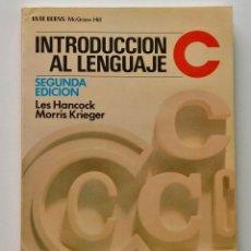 Livros em segunda mão: INTRODUCCION AL LENGUAJE C - LES HANCOCK / MORRIS KRIEGER - BYTE BOOKS / MCGRAW-HILL - 2 ED 1988. Lote 276217463