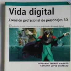 Libros de segunda mano: VIDA DIGITAL CREACIÓN PROFESIONAL DE PERSONAJES 3D ANAYA. Lote 276223918
