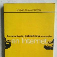 Libros de segunda mano: LA COMUNICACIÓN PUBLICITARIA INTERACTIVA EN INTERNET. Lote 276621963