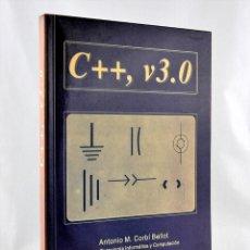 Libros de segunda mano: C++, V3.0 ANTONIO M. CORBI BELLOT DPTO. TECNOLOGIA INFORMATICA Y COMPUTACION UNIVERSIDAD DE ALICANTE. Lote 276821398