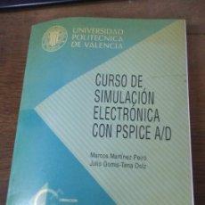 Libros de segunda mano: CURSO DE SIMULACIÓN ELECTRÓNICA CON PSPICE A/D, MARCOS MARTÍNEZ PEIRÓ. L- 25974. Lote 276950833