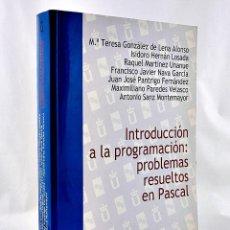 Libros de segunda mano: INTRODUCCION A LA PROGRAMACION PROBLEMAS RESUELTOS EN PASCAL. Lote 277006953