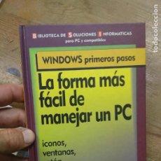 Libros de segunda mano: LA FORMA MÁS FÁCIL DE MANEJAR UN PC. L- 26036. Lote 277075788