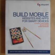 Libros de segunda mano: BUILD MOBILE - WEBSITES AND APPS FOR SMART DEVICES - SITEPOINT - 2011. Lote 277173658