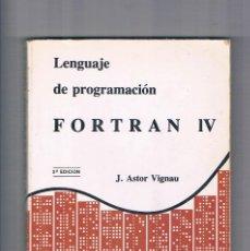 Libros de segunda mano: LENGUAJE DE PROGRAMACION FORTRAN IV J ASTOR VIGNAU LABORATORIO DE CALCULO UNIVERSIDAD BARCELONA 1978. Lote 277273173