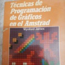 Livros em segunda mão: TÉCNICAS DE PROGRAMACIÓN DE GRÁFICOS EN EL AMSTRAD. Lote 277298188