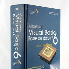 Libros de segunda mano: COMO SE HACE CON VISUAL BASIC 6 BASES DE DATOS INFORBOOK'S NUEVO INCLUYE CD-ROM. Lote 277446778