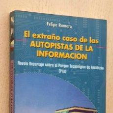 Libros de segunda mano: EL EXTRAÑO CASO DE LAS AUTOPISTAS DE LA INFORMACIÓN. NOVELA REPORTAJE SOBRE EL PARQUE TECNOLÓGICO DE. Lote 277476663