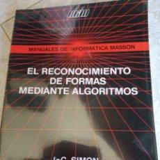 Libros de segunda mano: EL RECONOCIMIENTO DE FORMAS MEDIANTE ALGORITMOS. Lote 277510528