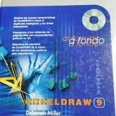 Libros de segunda mano: CORELDRAW 9 A FONDO. DEBORAH MILLER. Lote 277593788