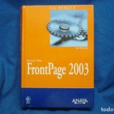 Libros de segunda mano: FRONTPAGE 2003, MICROSOFT OFFICE , LA BIBLIA DE - CURT SIMMONS - ANAYA 2004. Lote 277645983