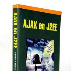 Libros de segunda mano: AJAX EN J2EE - ANTONIO J. MARTIN SIERRA - RA-MA - INCLUYE CD-ROM. Lote 277716488