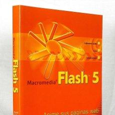 Libros de segunda mano: MACROMEDIA FLASH 5 - ANIME SUS PAGINAS WEB - DAVID KARLINS. Lote 277717433