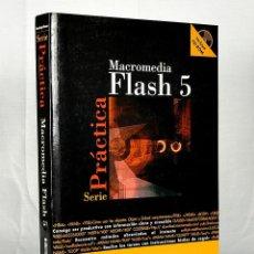 Libros de segunda mano: MACROMEDIA FLASH 5 - SERIE PRACTICA - CHERYL BRUMBAUGH-DUNCAN - INCLUYE CD-ROM. Lote 277718588