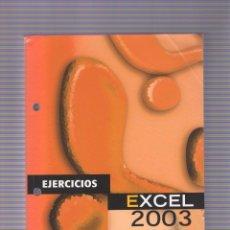 Libros de segunda mano: LIBRO EXCEL 2003. EJERCICIOS PARA OPOSICIONES. Lote 278618533