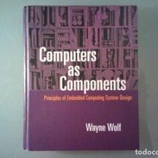 Libros de segunda mano: COMPUTERS AS COMPONENTS / WAYNE WOLF / FIRST EDITION / 2001 / 656 PAGINAS + 2 CDS. Lote 281955043