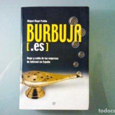 Libros de segunda mano: BURBUJA.ES / AUGE Y CAIDA DE LAS EMPRESAS DE INTERNET EN ESPAÑA /MIGUEL ANGEL PATIÑO / 1ª ED. 2003. Lote 282929488