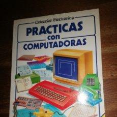 Libros de segunda mano: PRÁCTICAS CON COMPUTADORA - COLECCIÓN ELECTRÓNICA - EDICIONES PLESA SM. Lote 285148008