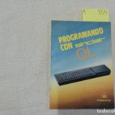 Livros em segunda mão: PROGRAMANDO CON EL SINCLAIR QL - DESPUÉS DE ZX SPECTRUM - 1985 - INDESCOMP. Lote 285170913