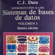 Libros de segunda mano: INTRODUCCION A LOS SISTEMAS DE BASES DE DATOS VOLUMEN 1 CJ DATE ADDISON WESLEY 1993. Lote 285496013