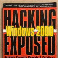 Libros de segunda mano: HACKING EXPOSED WINDOWS 2000. NETWORK SECURITY SECRETS & SOLUTIONS. JORL SCAMBRAY Y STUART MCCLURE. Lote 287606303