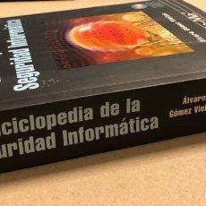 Libros de segunda mano: ENCICLOPEDIA DE LA SEGURIDAD INFORMATICA. ÁLVARO GÓMEZ VIEITES. EDITORIAL RA-MA 2006. CON CD-ROM.. Lote 287609913