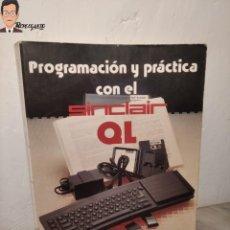 Libros de segunda mano: PROGRAMACIÓN Y PRÁCTICA CON EL SINCLAIR Q L - MANUAL - CARLOS GALÁN PASCUAL - LIBRO. Lote 287883238