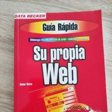 Libros de segunda mano: LIBRO 2000 - DATA BECKER - GUIA RAPIDA SU PROPIA WEB -300GR. Lote 288533948