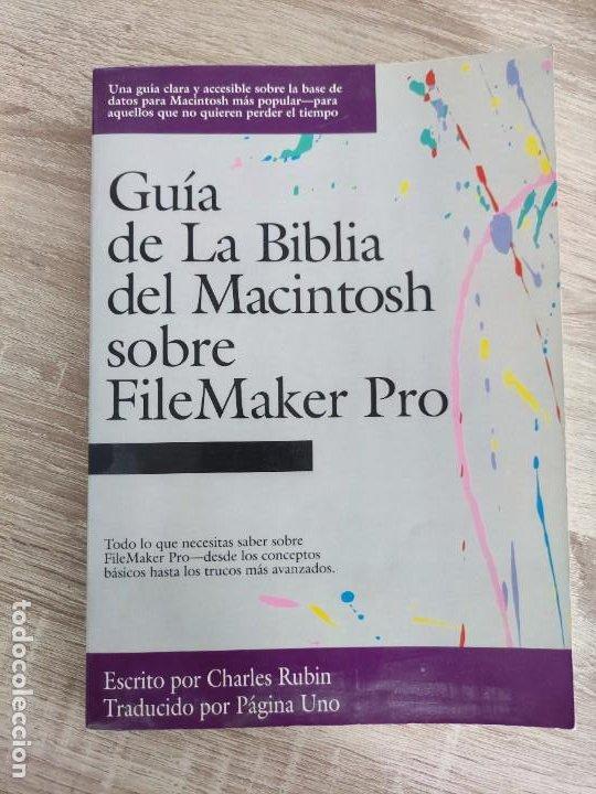 LIBRO 1992 - GUIA LA BIBLIA DE MACINTOSH SOBRE FILEMAKER PRO - BASE DE DATOS - 500GR (Libros de Segunda Mano - Informática)