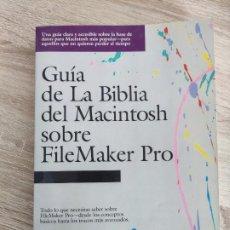 Libros de segunda mano: LIBRO 1992 - GUIA LA BIBLIA DE MACINTOSH SOBRE FILEMAKER PRO - BASE DE DATOS - 500GR. Lote 288534393