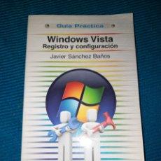 Libros de segunda mano: WINDOWS VISTA ,GUIA PRÁCTICA, REGISTRO Y CONFIGURACIÓN. JAVIER SÁNCHEZ BAÑOS. ANAYA. Lote 289522448