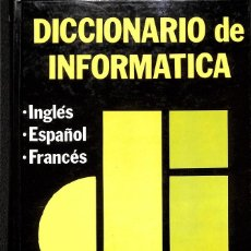 Libros de segunda mano: DICCIONARIO DE INFORMÁTICA. Lote 192742305