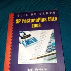Libros de segunda mano: SP FACTURA PLUS ÉLITE 2008, GUIA DE CAMPO, RAÚL MORUECO. RA-MA. Lote 293976133
