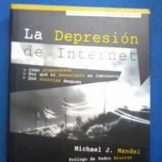 Libros de segunda mano: LA DEPRESION DE INTERNET - MICHAEL J. MANDEL. Lote 295499643