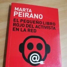 Libros de segunda mano: EL PEQUEÑO LIBRO ROJO DEL ACTIVISTA EN LA RED (MARTA PEIRANO). Lote 296741753