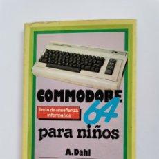 Libros de segunda mano: COMMODORE 64 PARA NIÑOS. Lote 296812338