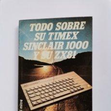 Libros de segunda mano: TODO SOBRE SU TIMEX SINCLAIR 1000 Y SU ZX81 1986 SPECTRUM. Lote 297042528
