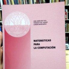 Libros de segunda mano: MATEMÁTICAS PARA LA COMPUTACIÓN. DÍAZ TOCA, GUIL ASENSIO, MARÍN MUÑOZ. Lote 297065923