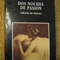 Libros de segunda mano: DOS NOCHES DE PASION- ANTÍGUA NOVELA ERÓTICA REEDITADA CON LAS FOTOS DE LA ÉPOCA.. Lote 25716829