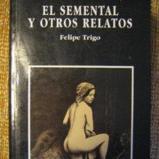 Libros de segunda mano: EL SEMENTAL Y OTROS RELATOS - ANTIGUA NOVELA ERÓTICA REEDITADA CON FOTOS DE LA ÉPOCA.. Lote 25716833