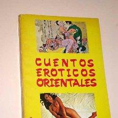 Libros de segunda mano: CUENTOS ERÓTICOS ORIENTALES. SON-LING, LI-YUN, SATOMI-TOM. TROPOS PRODUCCIONES 1976.. Lote 27601549