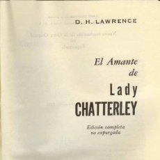 Libros de segunda mano: 1956: EL AMANTE DE LADY CHATTERLEY (EDICIÓN COMPLETA NO EXPURGADA) EROTICA MEXICO. Lote 26956046