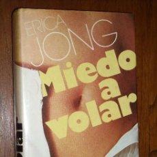 Libros de segunda mano: MIEDO A VOLAR POR ERICA JONG DE MUNDO ACTUAL ED. EN BARCELONA 1977. Lote 18238752