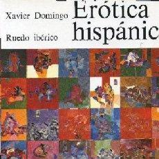Libros de segunda mano: DOMINGO,X.,,EROTICA HISPANICA ,RUEDO IBERICO,1972. Lote 16735751