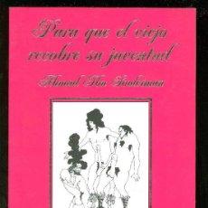 Libros de segunda mano: PARA QUE EL VIEJO RECOBRE SU JUVENTUD.. Lote 18812237